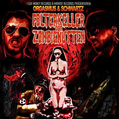 """Orgasmus & Schwartz - """"Folterkeller der Zombienutten"""" (HT062)"""